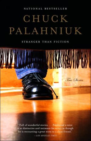 Stranger Than Fiction: True Stories book written by Chuck Palahniuk