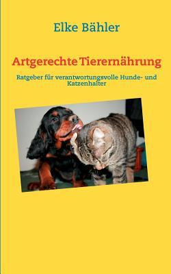 Artgerechte Tierern Hrung book written by Elke B. Hler