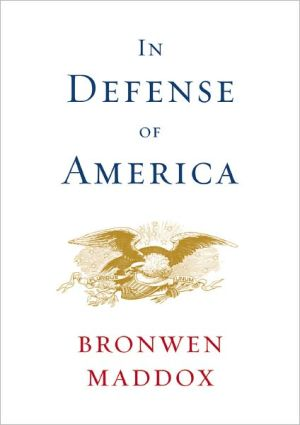 In Defense of America book written by Bronwen Maddox