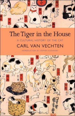 Tiger in the House: A Cultural History of the Cat book written by Stephen Budiansky