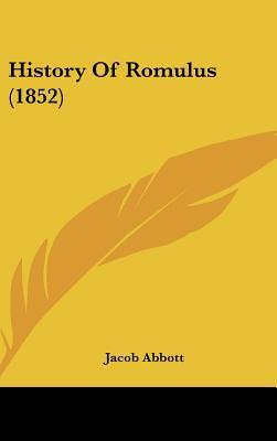 History Of Romulus (1852) written by Jacob Abbott