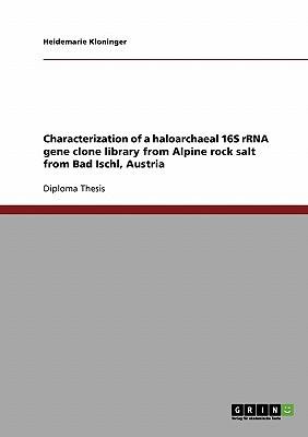Characterization of a Haloarchaeal 16s Rrna Gene Clone Library from Alpine Rock Salt from Bad Ischl, Austria written by Heidemarie Wieland
