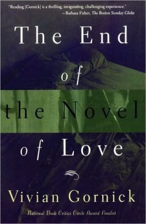The End of the Novel of Love book written by Vivian Gornick
