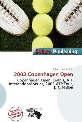 2003 Copenhagen Open written by Othniel Hermes