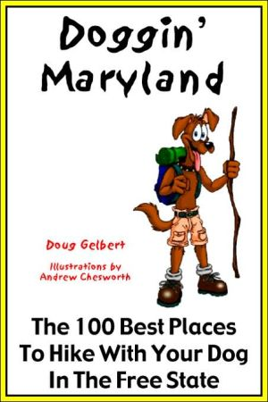 Doggin' Pittsburgh: The 50 Best Places to Hike with Your Dog in Southwest Pennsylvania book written by Doug Gelbert