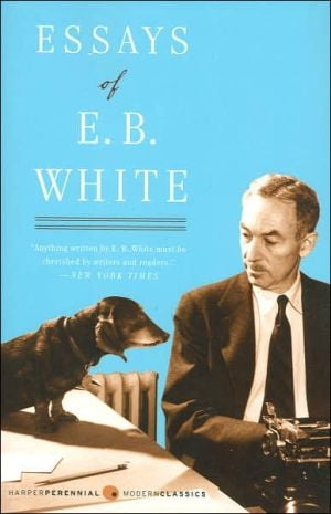 Essays of E. B. White book written by E. B. White