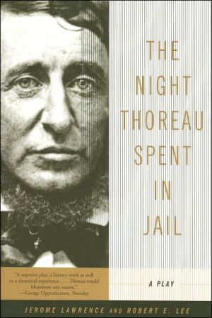 Night Thoreau Spent in Jail book written by Jerome Lawrence