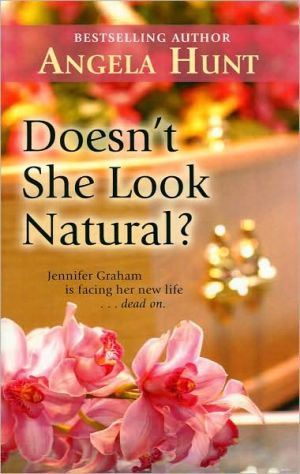 Doesn't She Look Natural? book written by Angela Elwell Hunt