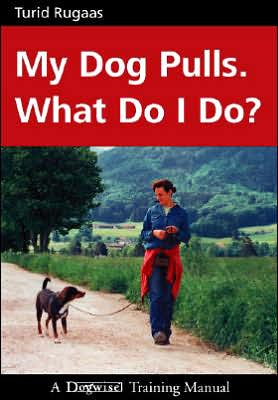 My Dog Pulls. What Do I Do? written by Turid Rugaas