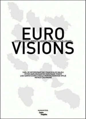 Magnum Photos: Euro Visions The New Europeans By Ten Magnum Photographers book written by Carl De Keyzer