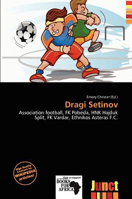 Dragi Setinov written by Emory Christer