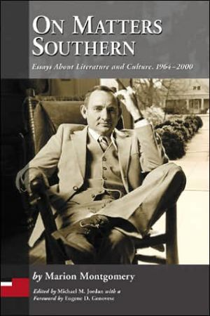 On Matters Southern: Essays about Literature and Culture, 1964-2000 book written by Marion Montgomery