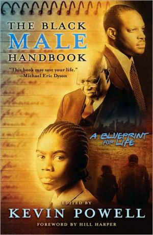 Black Male Handbook: A Blueprint for Life book written by Kevin Powell