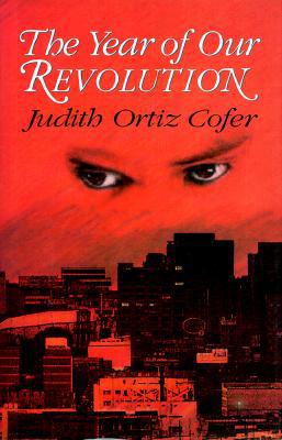 The Year of Our Revolution written by Judith Ortiz Cofer