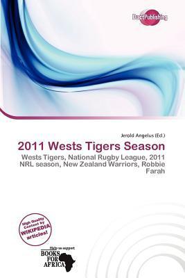 2011 Wests Tigers Season written by Jerold Angelus