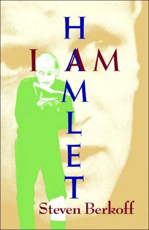 I Am Hamlet book written by Steven Berkoff