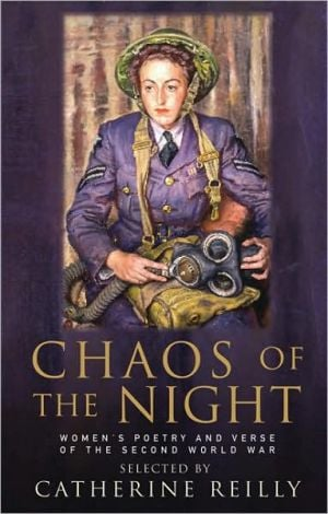 Chaos of the Night: Women's Poetry and Verse of the Second World War book written by Catherine W. Reilly