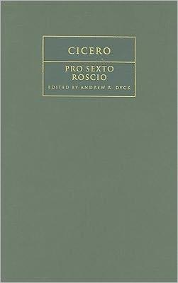 Cicero: Pro Sexto Roscio book written by Andrew Dyck