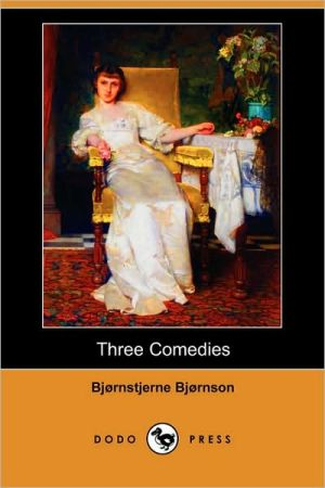 Three Comedies book written by Bjornstjerne Bjornson