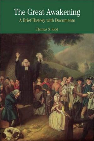 The Great Awakening: A Brief History with Documents book written by Thomas S. Kidd