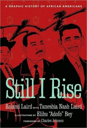 Still I Rise: A Graphic History of African Americans book written by Roland Laird