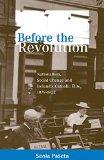 Before the Revolution: Nationalism, Social Change and Ireland's Catholic Elite, 1879-1922 book written by Senia Paseta