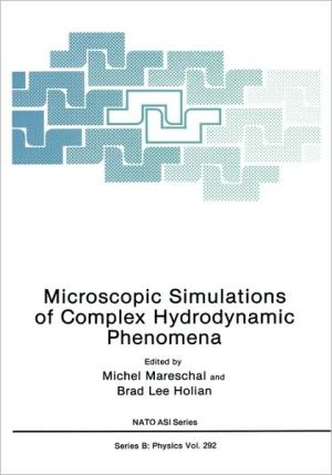 Microscopic Simulations of Complex Hydrodynamic Phenomena book written by Michel Mareschal