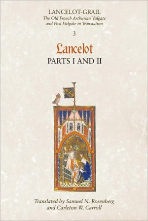 Lancelot-Grail: The Old French Arthurian Vulgate and Post-Vulgate in Translation: 3. Lancelot part I and II book written by Norris J. Lacy