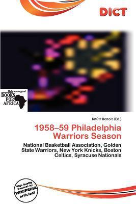 1958-59 Philadelphia Warriors Season written by Kn Tr Benoit