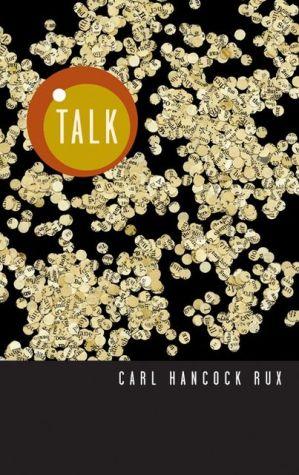 Talk book written by Carl Hancock Rux