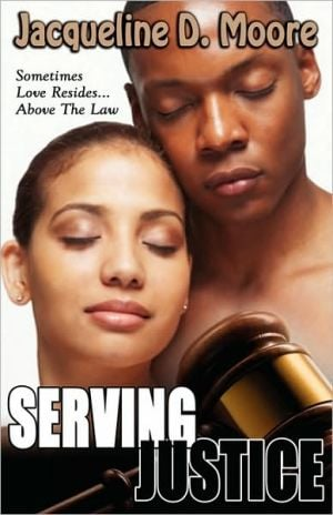 Serving Justice (Peace In The Storm Publishing Presents) book written by Jacqueline D. Moore