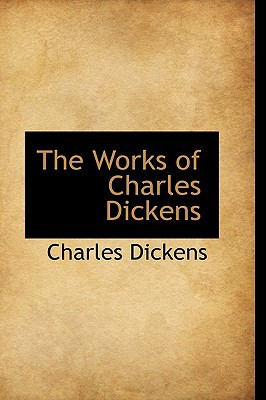 The Works of Charles Dickens book written by Dickens, Charles
