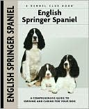 English Springer Spaniel (Kennel Club Dog Breed Series) book written by Haja Van Wessem