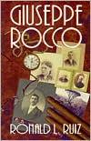 Giuseppe Rocco book written by Ronald L. Ruiz