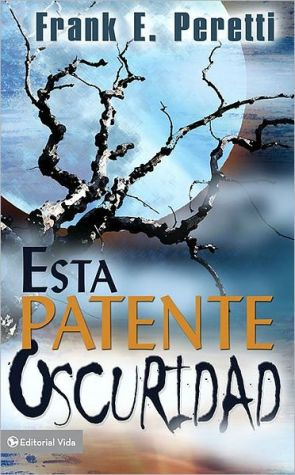 Esta patente oscuridad, mass market book written by Frank E. Peretti