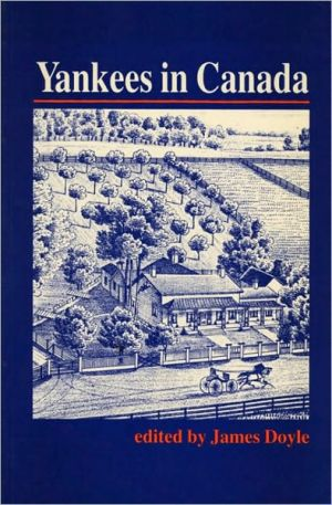 Yankees in Canada written by James Doyle