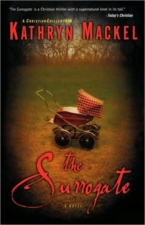 The Surrogate: A Novel book written by Kathryn Mackel