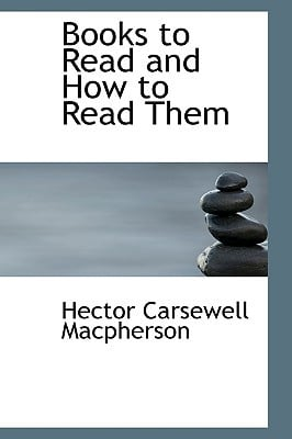 Books to Read and How to Read Them written by MacPherson, Hector Carsewell