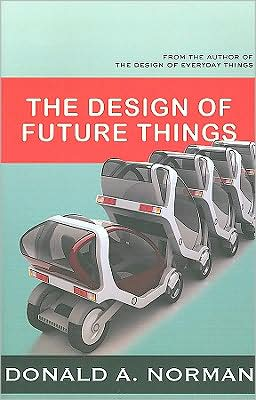 The Design of Future Things book written by Don Norman