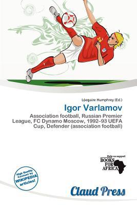 Igor Varlamov written by L. Egaire Humphrey