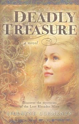 Deadly Treasure written by Clements, Jillayne
