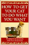 How to Get Your Cat to Do What You Want book written by Fay Eckstein