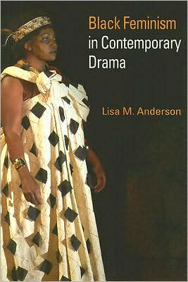 Black Feminism in Contemporary Drama book written by Lisa M. Anderson
