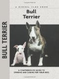 Bull Terrier (Comprehensive Owners Guides Series) book written by Bethany Gibson