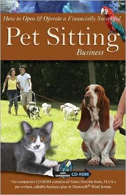 How to Open and Operate a Financially Successful Pet Sitting Business: With Companion CD-ROM book written by Angela Williams Duea