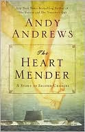 The Heart Mender: A Story of Second Chances book written by Andy Andrews