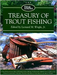 The Field and Stream Treasury of Trout Fishing book written by Leonard M. Wright, Jr.