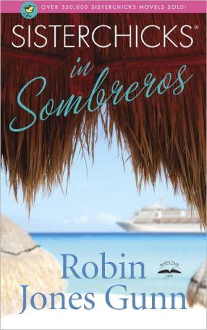 Sisterchicks in Sombreros book written by Robin Jones Gunn
