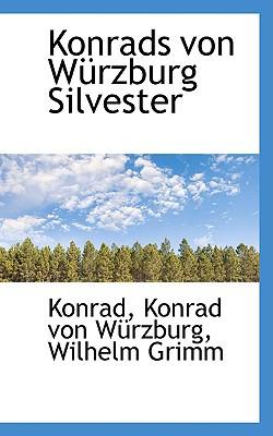 Konrads Von W Rzburg Silvester book written by Konrad