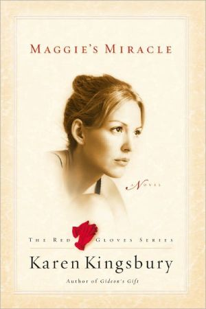 Maggie's Miracle (Red Gloves Series) book written by Karen Kingsbury